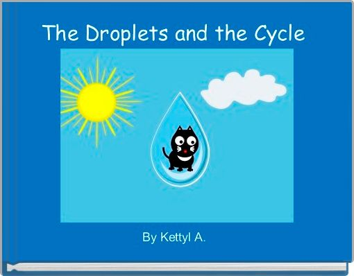 The Droplets and the Cycle