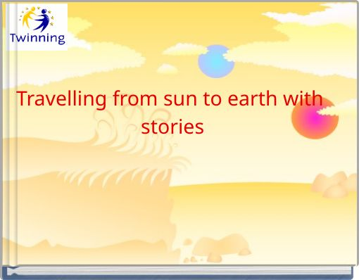 Travelling  from sun to earth with stories