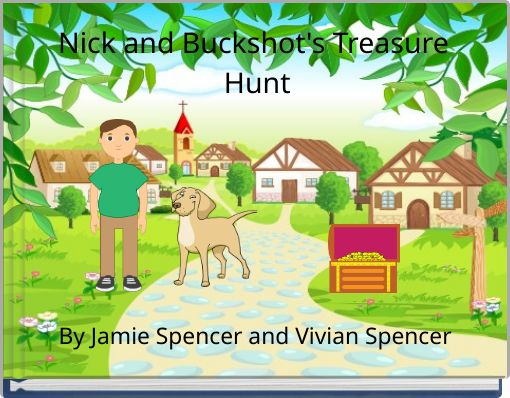 Nick and Buckshot's Treasure Hunt