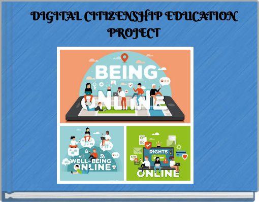 DIGITAL CITIZENSHIP EDUCATION PROJECT