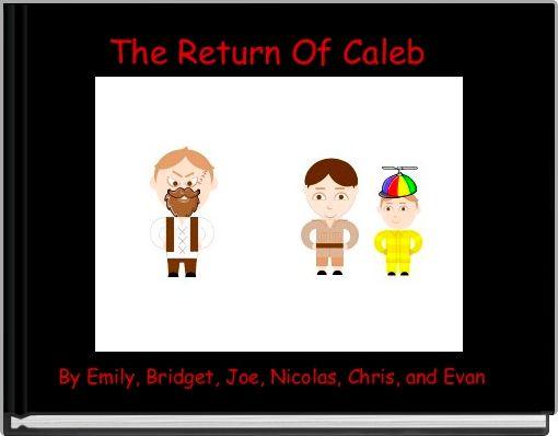 The Return Of Caleb