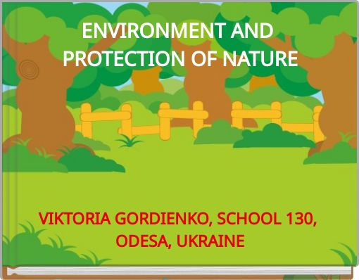 ENVIRONMENT AND PROTECTION OF NATURE