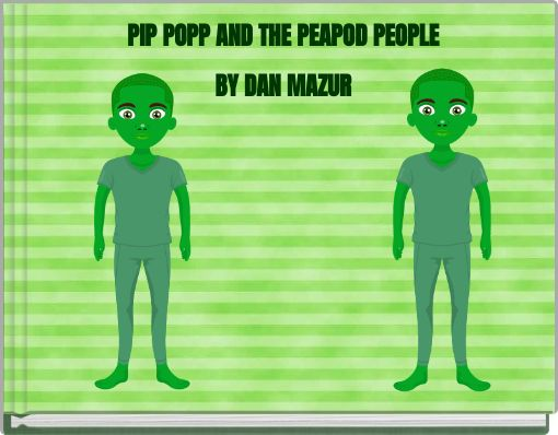 PIP POPP AND THE PEAPOD PEOPLE