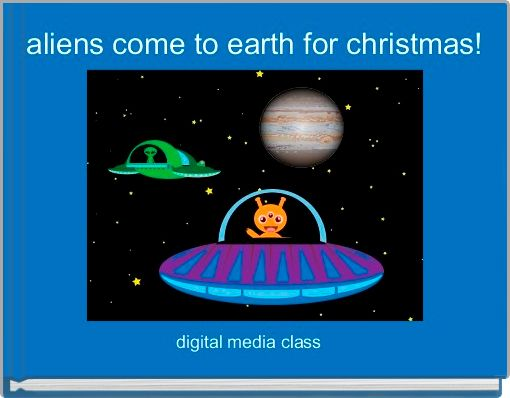 aliens come to earth for christmas!