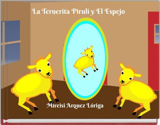 La  Ternerita Pirulí y El Espejo