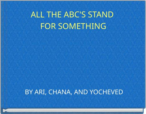 ALL THE ABC'S STAND FOR SOMETHING