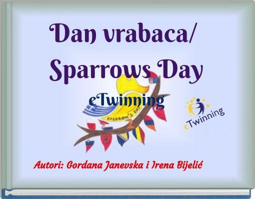 Dan vrabaca/ Sparrows DayeTwinning