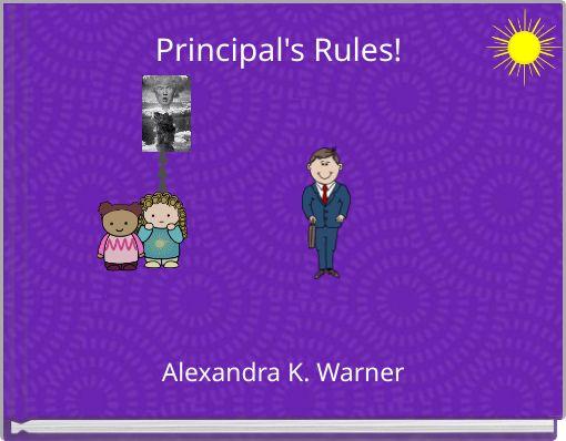 Principal's Rules!
