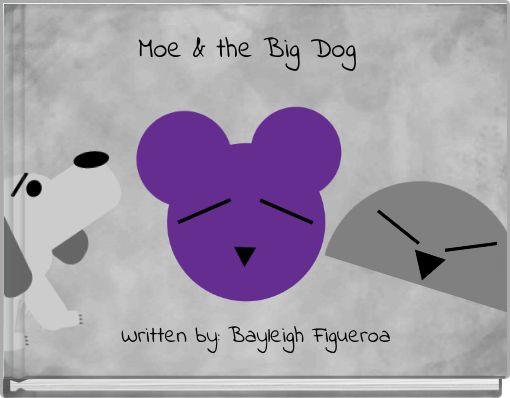 Moe & the Big Dog
