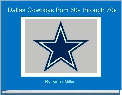 Dallas Cowboys from 60s through 70s