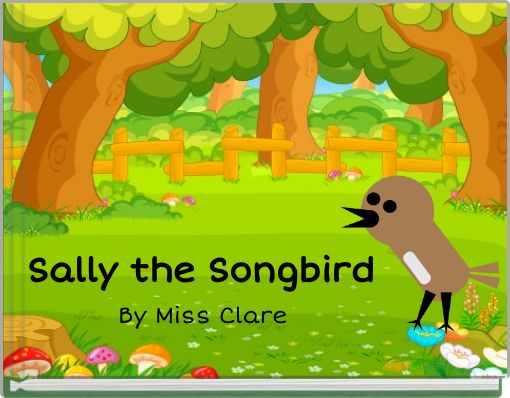 Sally the Songbird