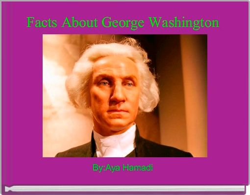 the life story of george washington The life of george washington famous moments in early american history short educational films of noteworthy events this 35-minute film spans the illustrious career of george washington from his birth at bridges creek, virginia, to his death at mount vernon.