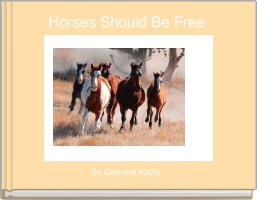 Horses Should Be Free
