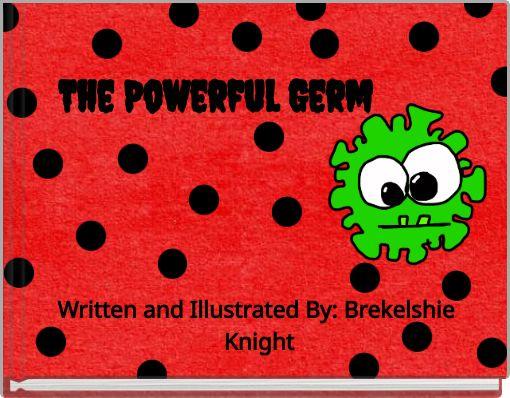 The Powerful Germ