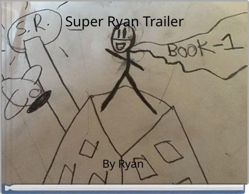 Super Ryan Trailer