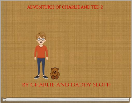 ADVENTURES OF CHARLIE AND TED 2