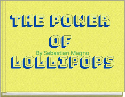 The Power of lollipops
