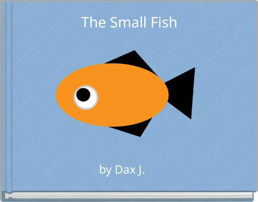 The Small Fish