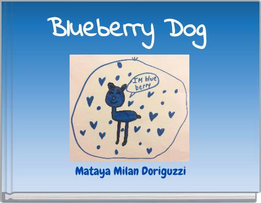 Blueberry Dog