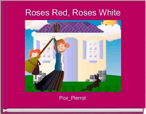 Roses Red, Roses White