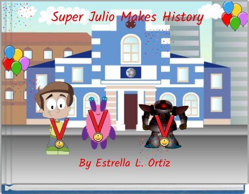 Super Julio Makes History