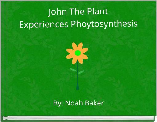 John The PlantExperiences Phoytosynthesis
