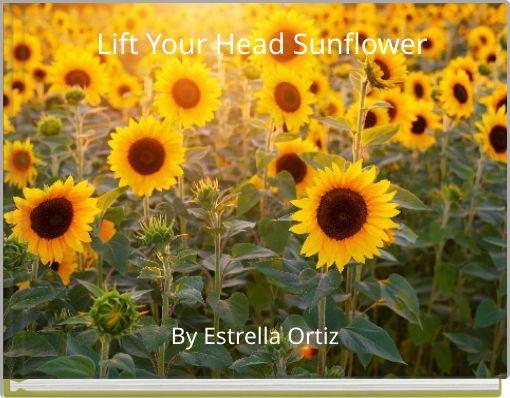 Lift Your Head, Sunflower