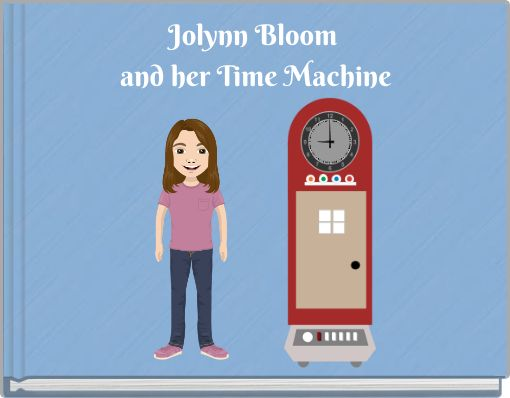 Jolynn Bloom and her Time Machine
