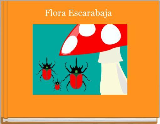 Flora Escarabaja