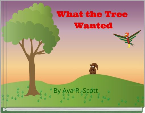 What the Tree Wanted