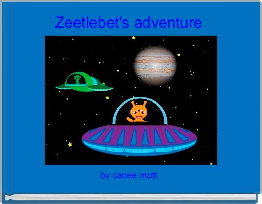 Zeetlebet's adventure