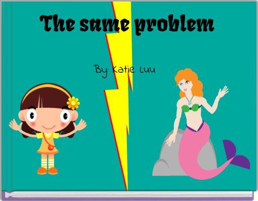 The same problem