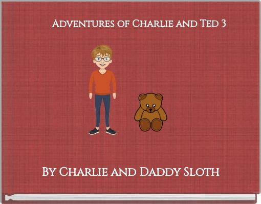 Adventures of Charlie and Ted 3
