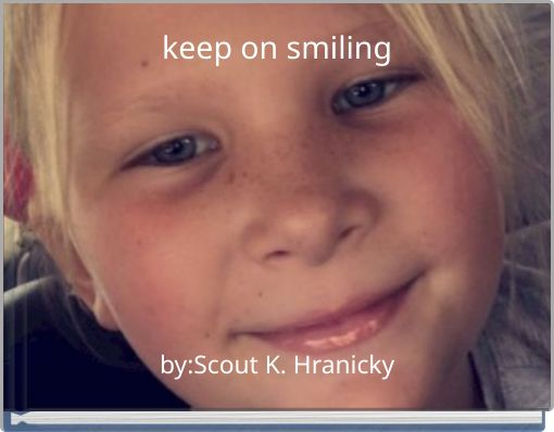 keep on smiling