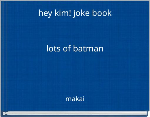 hey kim! joke booklots of batman
