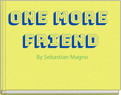 One More Friend