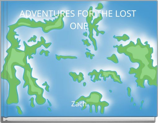 ADVENTURES FOR THE LOST ONE