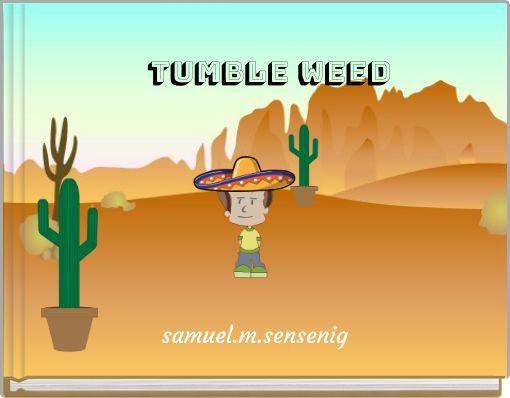 tumble Weed