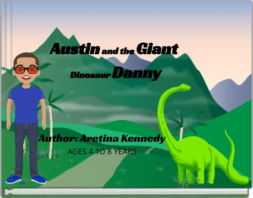 Austin and the Giant Dinosaur Danny