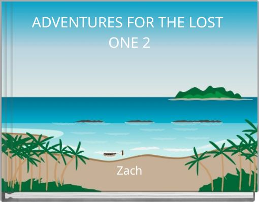 ADVENTURES FOR THE LOST ONE 2
