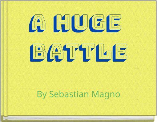 A Huge Battle