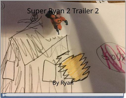 Super Ryan 2 Trailer 2
