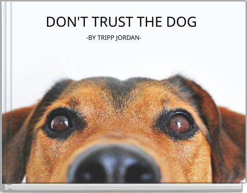 DON'T TRUST THE DOG