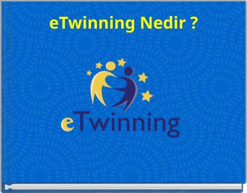 eTwinning Nedir ?