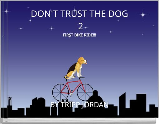 DON'T TRUST THE DOG 2FIRST BIKE RIDE!!!