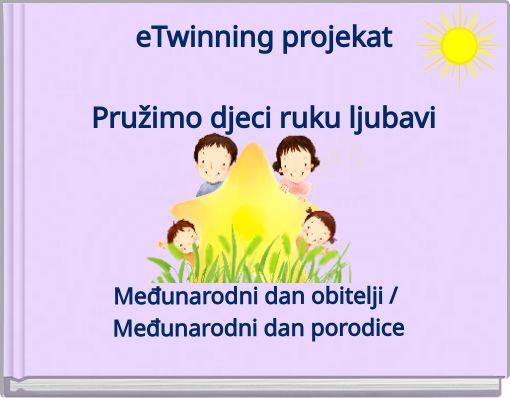 eTwinning projekatPružimo djeci ruku ljubavi