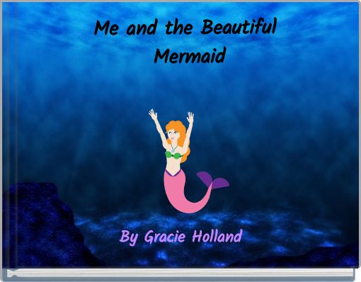 Me and the Beautiful Mermaid