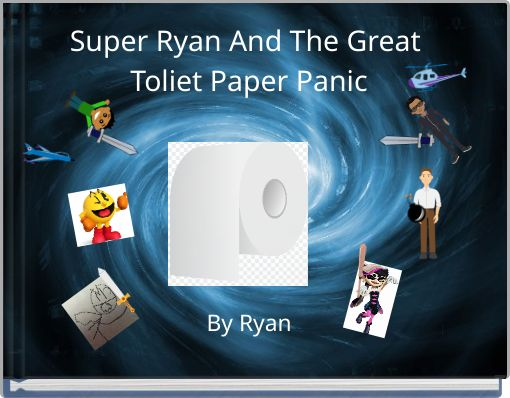 Super Ryan And The Great Toliet Paper Panic
