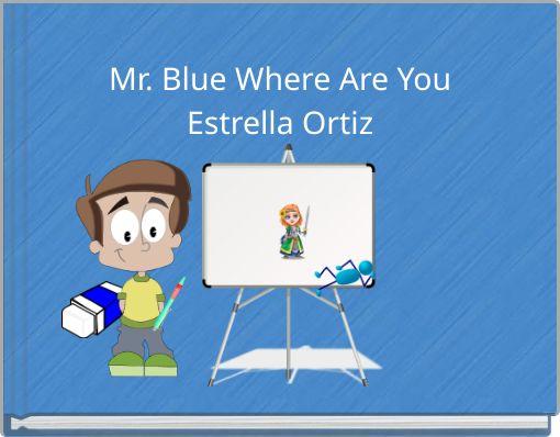 The Mischievous Mr. BlueEstrella Ortiz