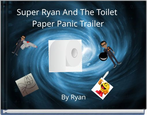 Super Ryan And The Toilet Paper Panic Trailer